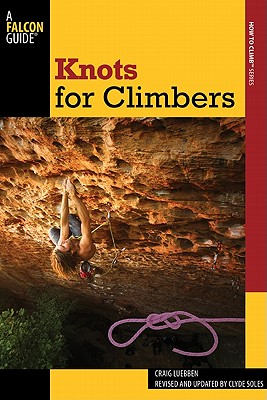 Knots for Climbers By Luebben, Craig/ Soles, Clyde (EDT)