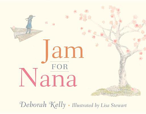 Jam for Nana By Kelly, Deborah/ Stewart, Lisa (ILT)